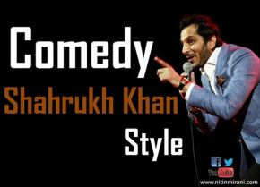 NITIN MIRANI - AMAZING STAND UP COMEDY SHAHRUKH KHAN